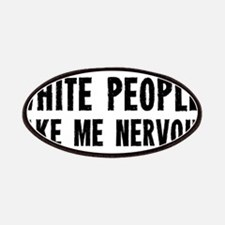 White People Make Me Nervous Patches