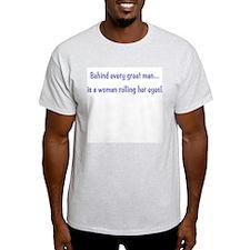 Behind every great man... Ash Grey T-Shirt