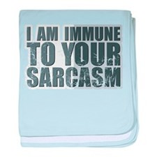 I am immune to your sarcasm baby blanket