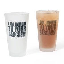 I am immune to your sarcasm Drinking Glass