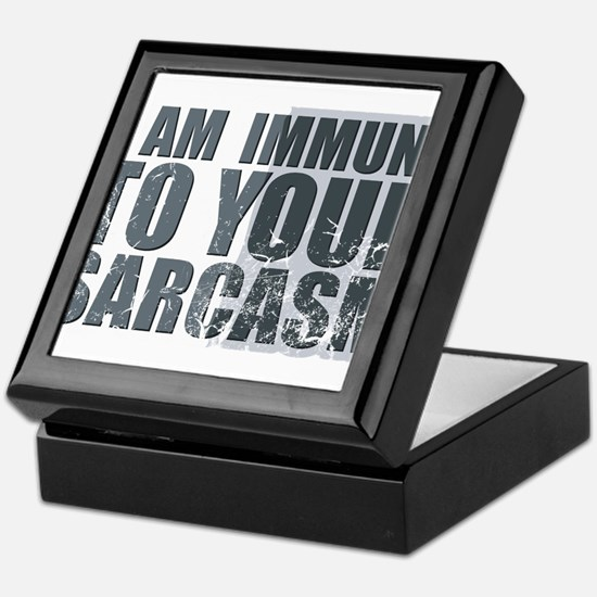 I am immune to your sarcasm Keepsake Box