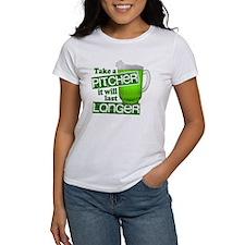 Take A Pitcher it Will Last Longer Tee