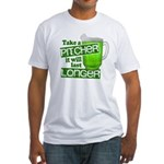 Take A Pitcher it Will Last Longer Fitted T-Shirt