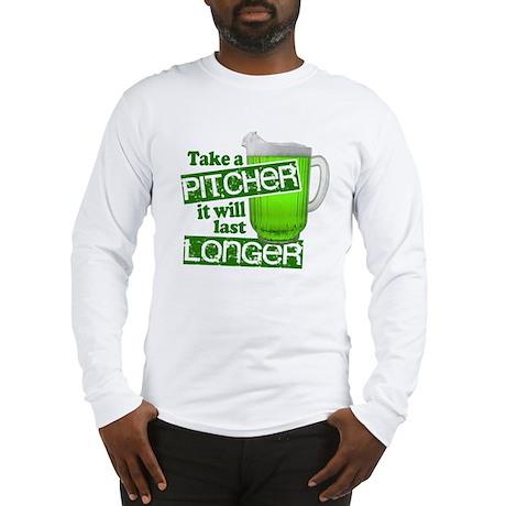 Take A Pitcher it Will Last Longer Long Sleeve T-S