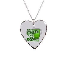 Take A Pitcher it Will Last Longer Necklace