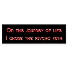Psycho Path Journey Bumper Bumper Sticker