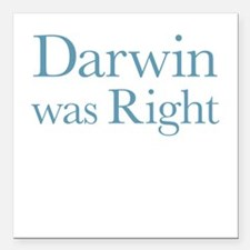 """Darwin Was Right Square Car Magnet 3"""" x 3"""""""