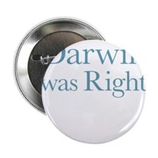 "Darwin Was Right 2.25"" Button"