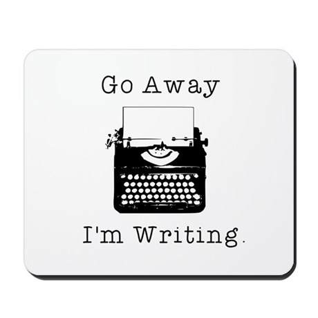 GO AWAY - Writing Mousepad
