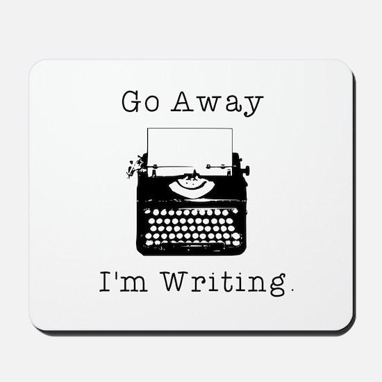 GO AWAY - Writing Mousepad