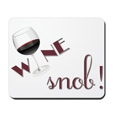 Wine Snob Mousepad