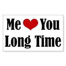 Me Love You Long Time Decal