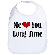 Me Love You Long Time Bib