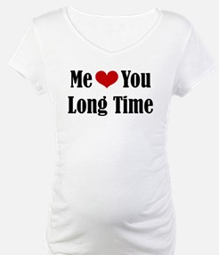 Me Love You Long Time Shirt