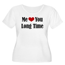 Me Love You Long Time Plus Size T-Shirt