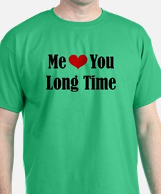 Me Love You Long Time T-Shirt