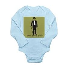 I Said 'Good Day!' Long Sleeve Infant Bodysuit