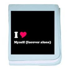 I <3 Myself (forever alone) baby blanket