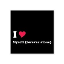 I <3 Myself (forever alone) Sticker