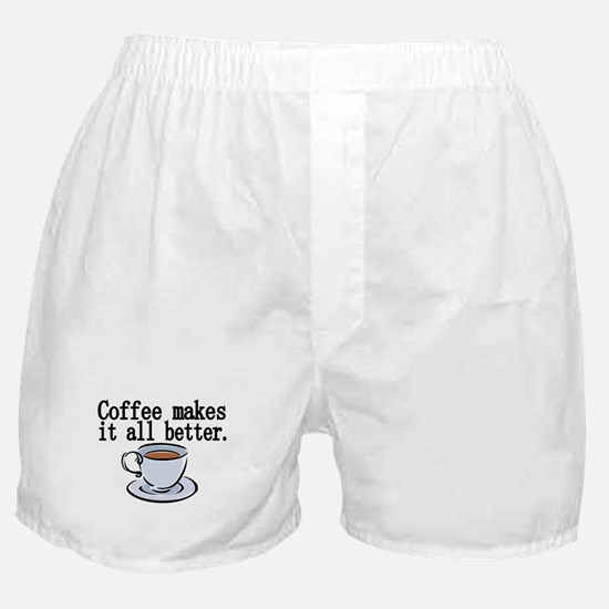 Coffee makes it all better Boxer Shorts