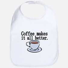 Coffee makes it all better Bib