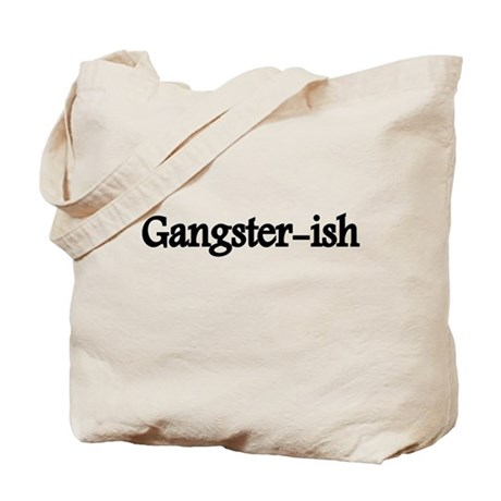 Gangster-ish Tote Bag
