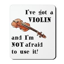 I've Got A Violin Mousepad