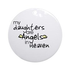 My daughters are Angels Ornament (Round)