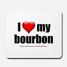 """I Love My Bourbon"" Mousepad"