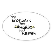 My brothers are Angels Oval Stickers