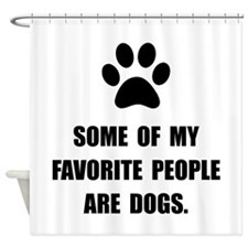 Favorite People Dogs Shower Curtain