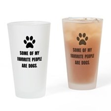 Favorite People Dogs Drinking Glass