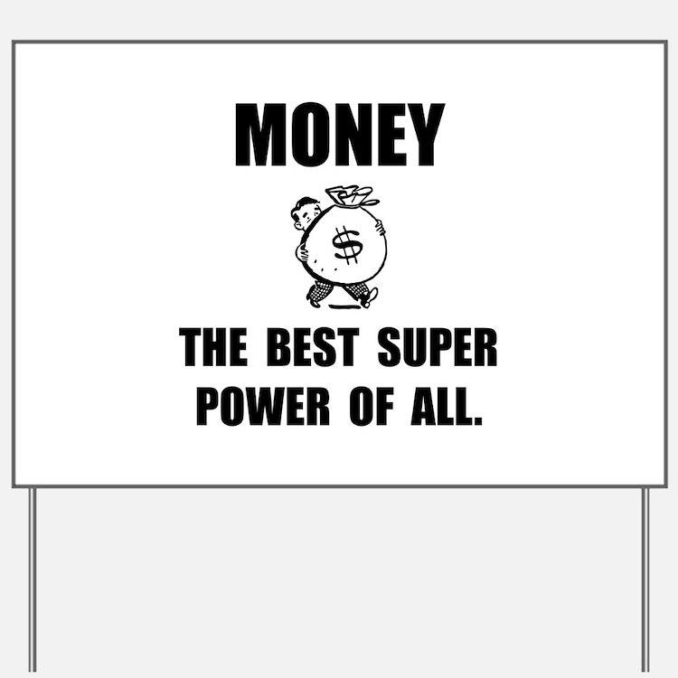 Money Super Power Yard Sign