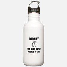 Money Super Power Water Bottle
