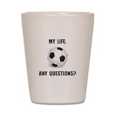 My Life Soccer Shot Glass