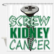 Screw Kidney Cancer copy Shower Curtain