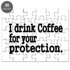 I drink coffee for your protection Puzzle