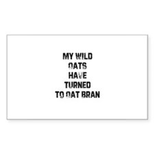 My Wild Oats have turned to O Sticker (Rectangular