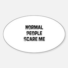 Normal People Scare Me Oval Decal