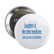 """Is Laughter Best Medicine? 2.25"""" Button"""