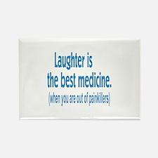 Is Laughter Best Medicine? Rectangle Magnet