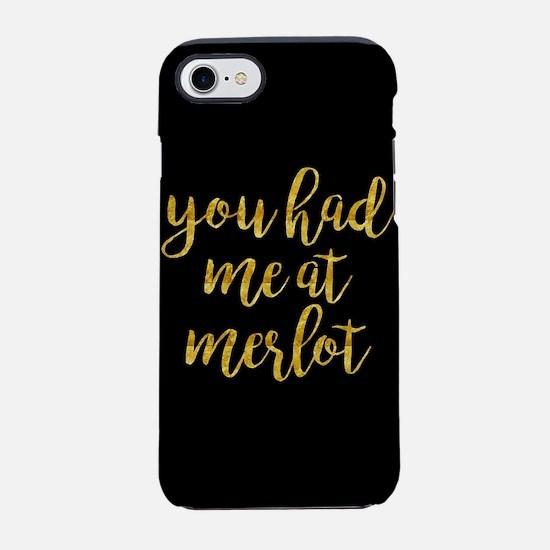 You Had Me At Merlot iPhone 7 Tough Case