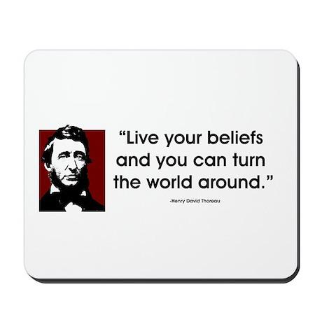 Thoreau. Live your beliefs... Mousepad