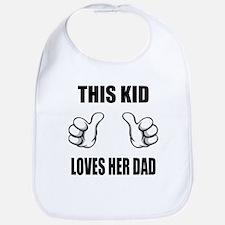 This Kid Loves Her Dad Bib