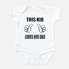 This Kid Loves Her Dad Infant Bodysuit