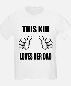This Kid Loves Her Dad T-Shirt