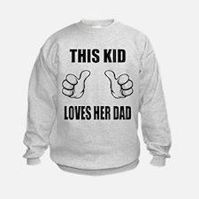 This Kid Loves Her Dad Sweatshirt