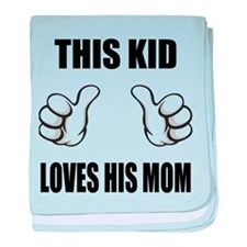This Kid Loves His Mom baby blanket