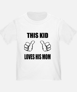 This Kid Loves His Mom T