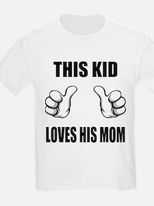 This Kid Loves His Mom T-Shirt